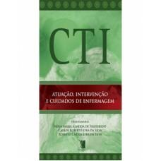 CTI - atuação, intervenção e cuidados de enfermagem