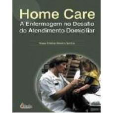 Home Care: A enfermagem no desafio do atendimento domiciliar