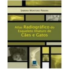 Atlas radiográfico do esqueleto imaturo de cães e gatos