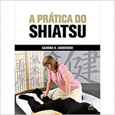 A Prática do Shiatsu