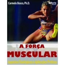 A força muscular