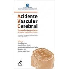AVC Acidente Vascular Cerebral: Protocolos Gerenciados do Hospital Israelita Albert Einstein