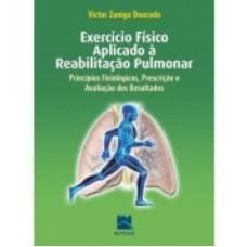 Exercício físico aplicado à reabilitação pulmonar