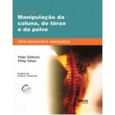 Manipulação da coluna, do tórax e da pelve - uma perspectiva osteopática