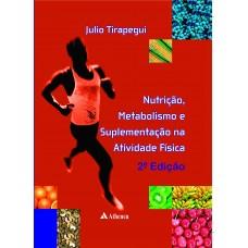 Nutrição, metabolismo e suplementação na atividade física